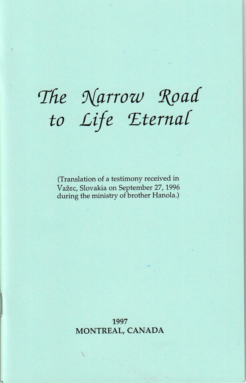 The Narrow Road to Life Eternal